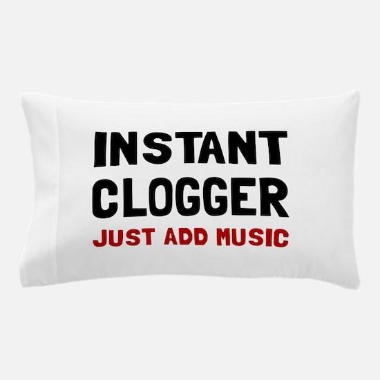 Instant Clogger Pillow Case