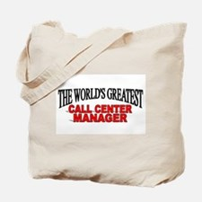 """The World's Greatest Call Center Manager"" Tote Ba"