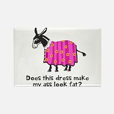 Dress make ass fat Magnets