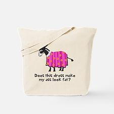 Dress make ass fat Tote Bag