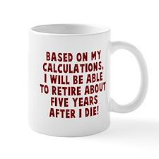 Retire five years die Mug