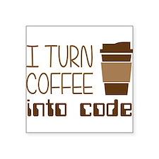 I Turn Coffee Into Programming Code Sticker