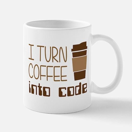 I Turn Coffee Into Programming Code Mugs