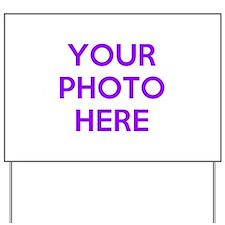 Customize photos Yard Sign