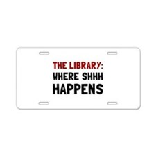 Library Shhh Happens Aluminum License Plate