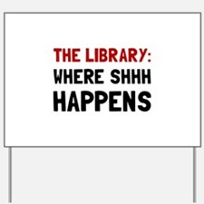 Library Shhh Happens Yard Sign