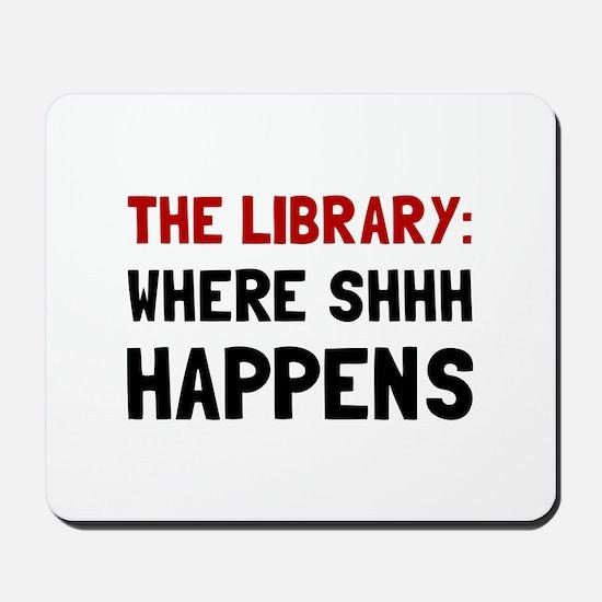 Library Shhh Happens Mousepad