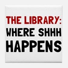 Library Shhh Happens Tile Coaster