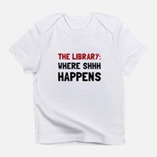 Library Shhh Happens Infant T-Shirt