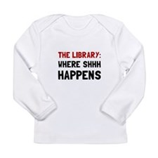 Library Shhh Happens Long Sleeve T-Shirt