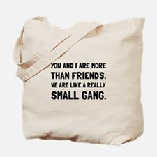 More Than Friends Tote Bag
