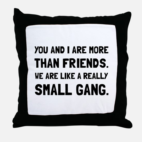 More Than Friends Throw Pillow