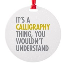 Its A Calligraphy Thing Ornament