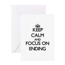 Keep Calm and focus on ENDING Greeting Cards