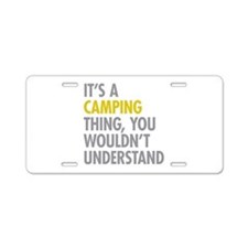 Its A Camping Thing Aluminum License Plate