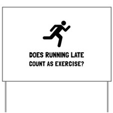 Running Late Exercise Yard Sign
