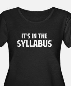 It's In The Syllabus Plus Size T-Shirt