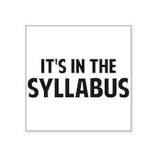 It's In The Syllabus Sticker