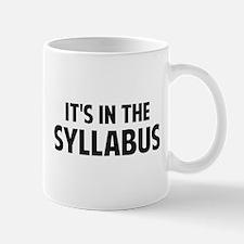 It's In The Syllabus Mugs