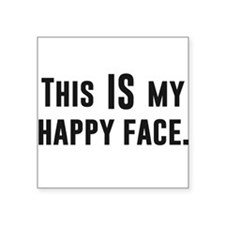 This IS my Happy Face Sticker