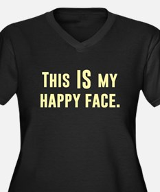 This IS my Happy Face Plus Size T-Shirt