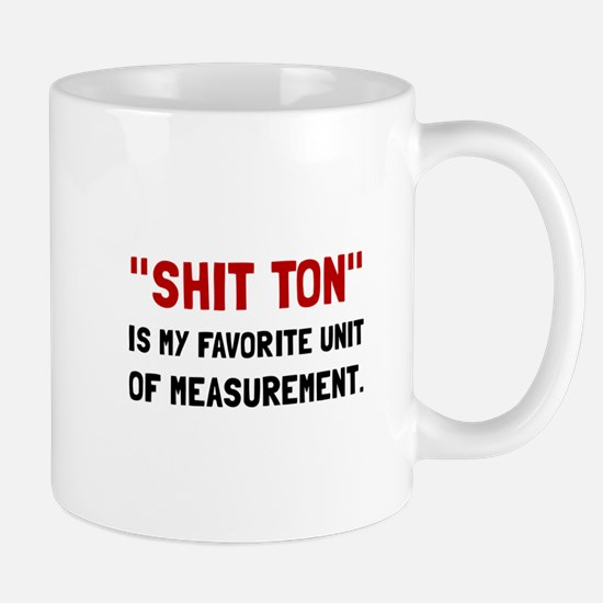 Shit Ton Measurement Mugs