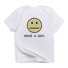 Have a Day Smiley Face Infant T-Shirt