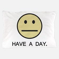 Have a Day Smiley Face Pillow Case