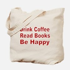 Drink Coffee,Read Books,Be Happy Tote Bag