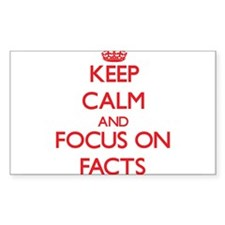 Keep Calm and focus on Facts Decal