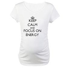 Keep Calm and focus on ENERGY Shirt