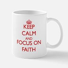 Keep Calm and focus on Faith Mugs