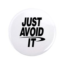 "Just Avoid It 3.5"" Button"