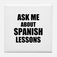 Ask me about Spanish lessons Tile Coaster