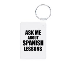 Ask me about Spanish lessons Keychains