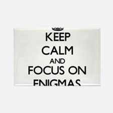 Keep Calm and focus on ENIGMAS Magnets