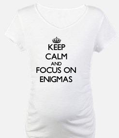 Keep Calm and focus on ENIGMAS Shirt