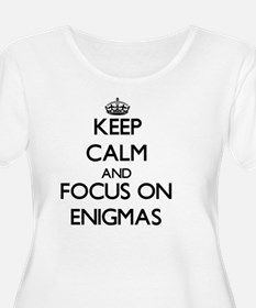 Keep Calm and focus on ENIGMAS Plus Size T-Shirt