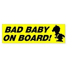 Bad baby on board Bumper Bumper Bumper Sticker