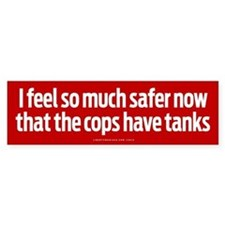 Cops Have Tanks Bumper Bumper Sticker