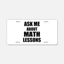 Ask me about Math lessons Aluminum License Plate