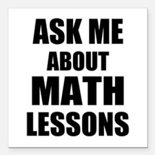 "Ask me about Math lessons Square Car Magnet 3"" x 3"