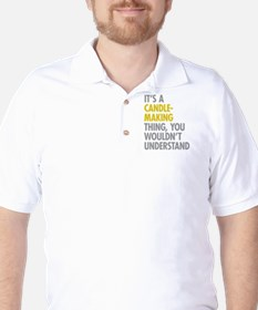 Its A Candlemaking Thing Golf Shirt
