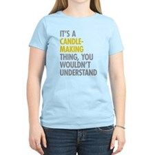 Its A Candlemaking Thing T-Shirt