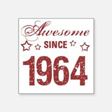 """Awesome Since 1964 Square Sticker 3"""" x 3"""""""