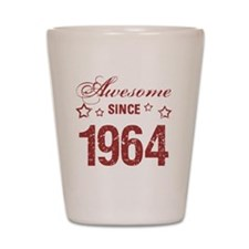 Awesome Since 1964 Shot Glass