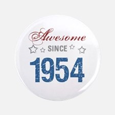 """Awesome Since 1954 3.5"""" Button"""