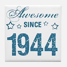 Awesome Since 1944 Tile Coaster