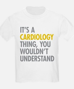 Its A Cardiology Thing T-Shirt