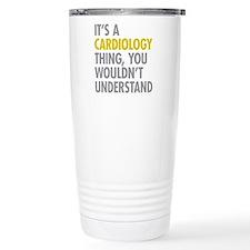 Its A Cardiology Thing Thermos Mug